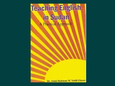 Teaching English in Sudan- A Practical Approach