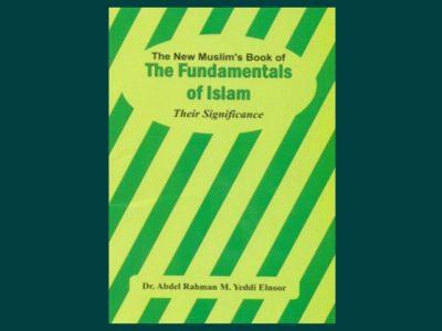 The New Muslim's Book of the Fundamenatls of Islam